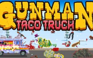 Recensione Gunman Taco Truck – Salviamo il furgoncino dei taco…