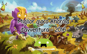 Miglior gioco Android d'avventura 2016