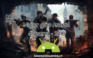 Miglior gioco Android di guerra – 2016
