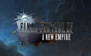 Final Fantasy XV: A New Empire è lo spin-off mobile…
